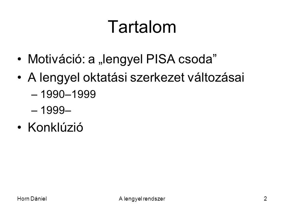 """Tartalom Motiváció: a """"lengyel PISA csoda"""