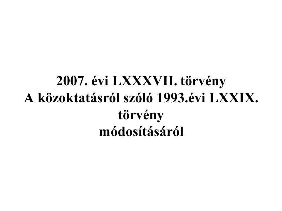2007. évi LXXXVII. törvény A közoktatásról szóló 1993. évi LXXIX