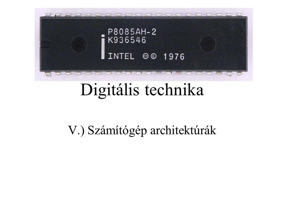 V.) Számítógép architektúrák