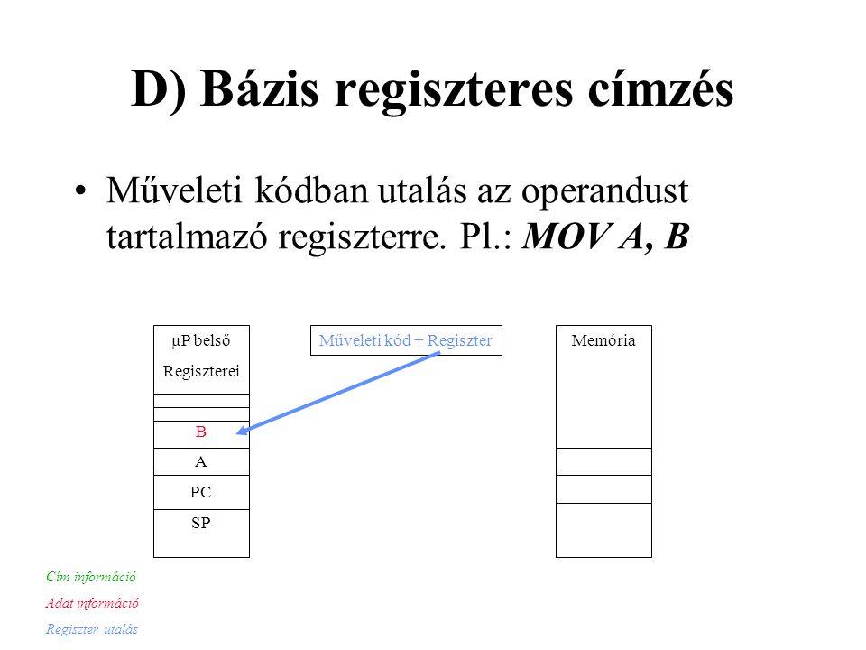 D) Bázis regiszteres címzés