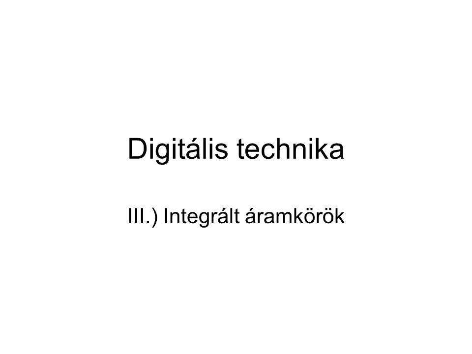 III.) Integrált áramkörök