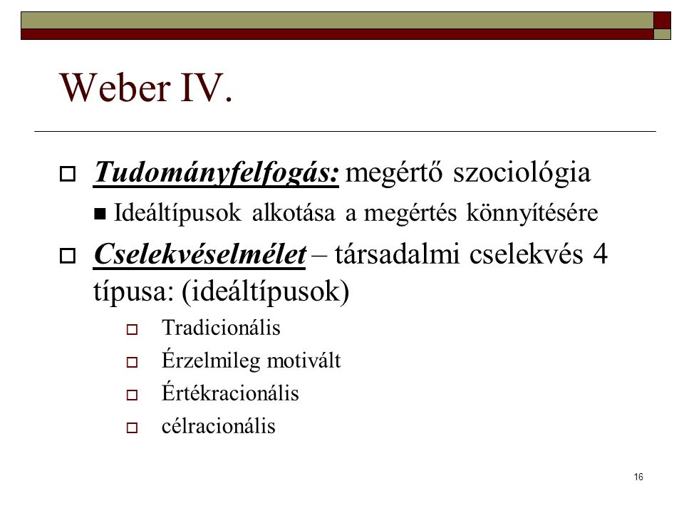 Weber IV. Tudományfelfogás: megértő szociológia