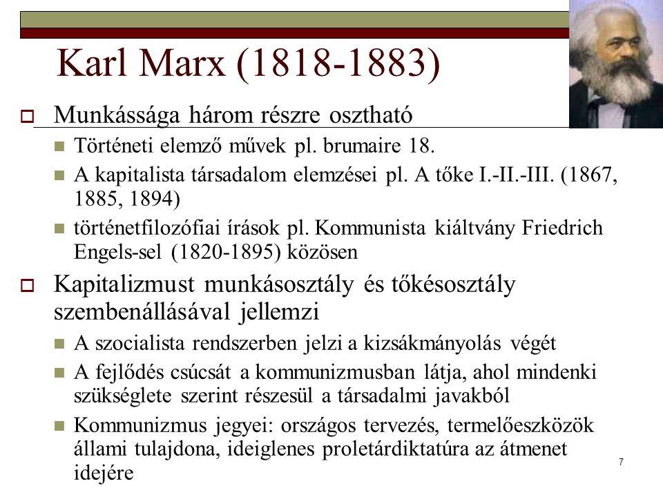 Karl Marx (1818-1883) Munkássága három részre osztható