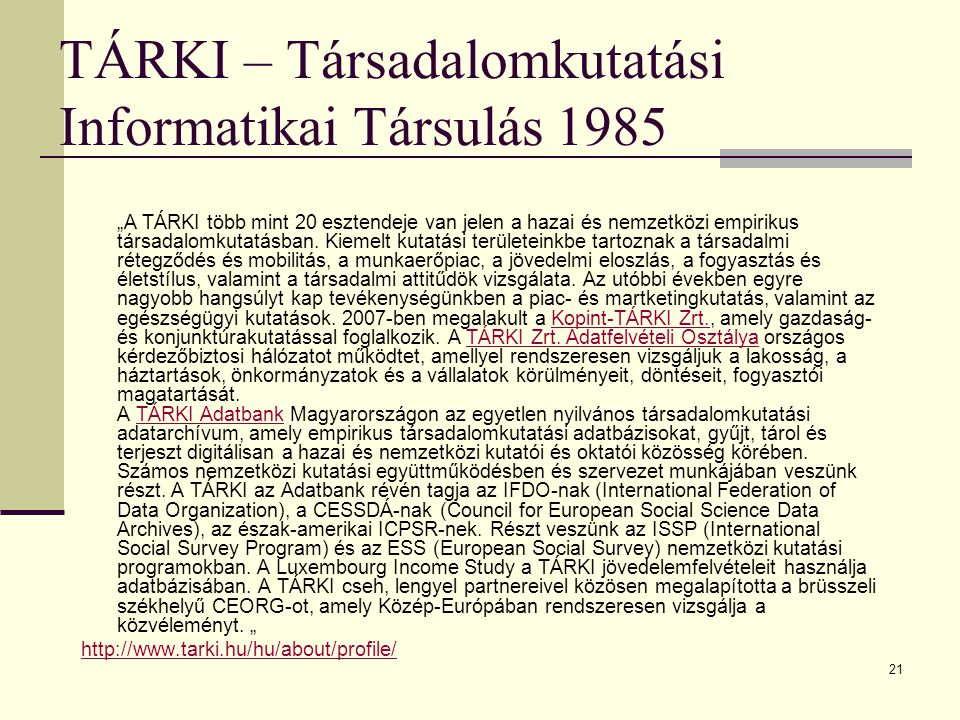 TÁRKI – Társadalomkutatási Informatikai Társulás 1985