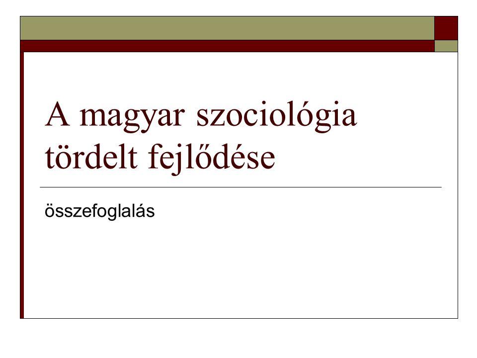 A magyar szociológia tördelt fejlődése