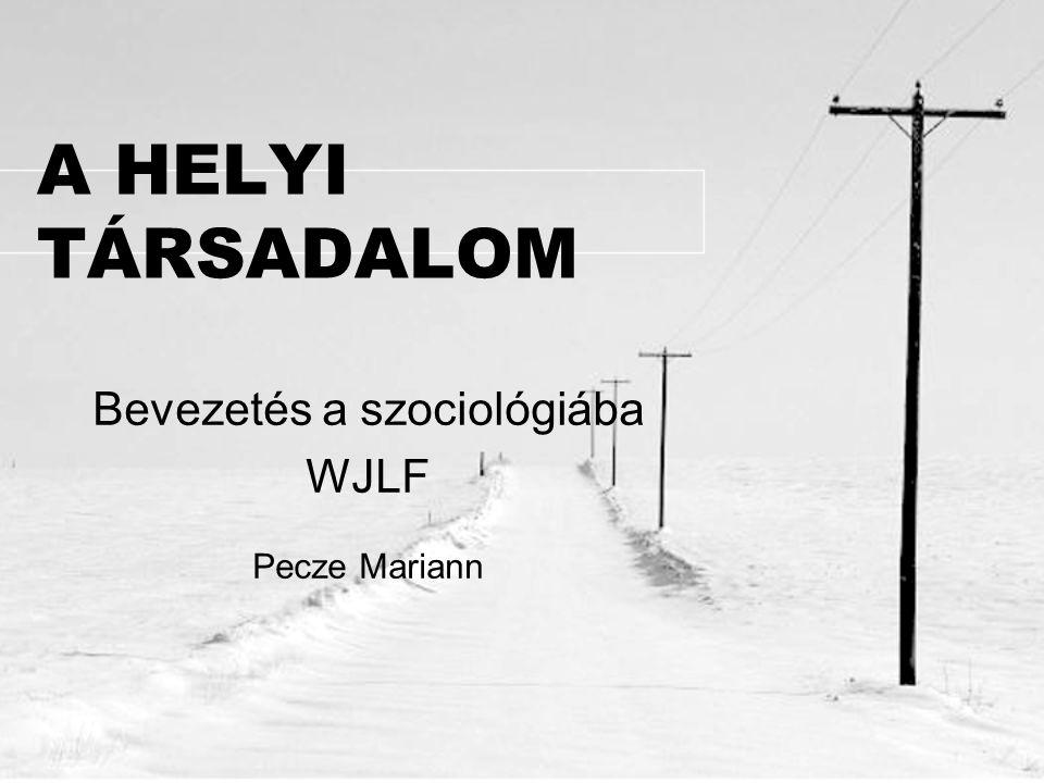 Bevezetés a szociológiába WJLF Pecze Mariann