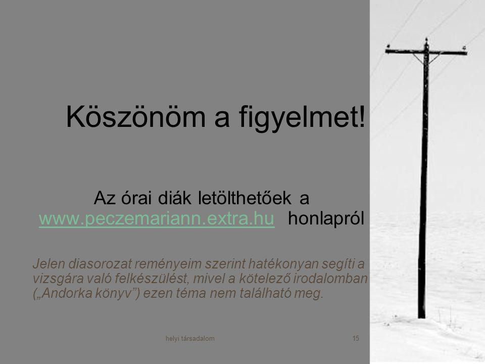 Az órai diák letölthetőek a www.peczemariann.extra.hu honlapról