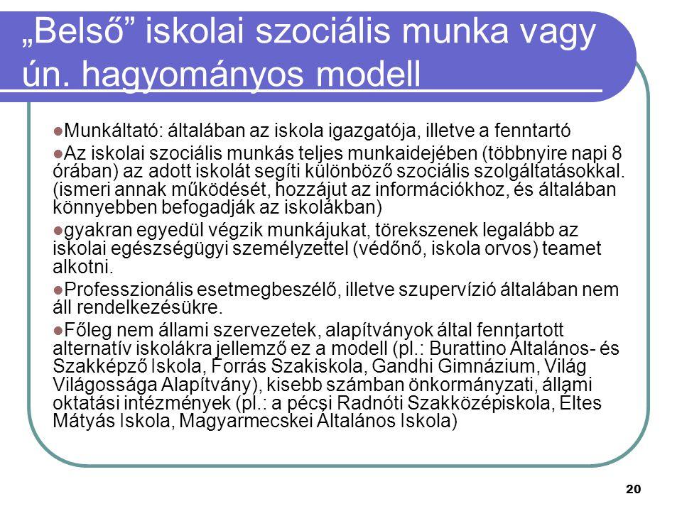 """""""Belső iskolai szociális munka vagy ún. hagyományos modell"""