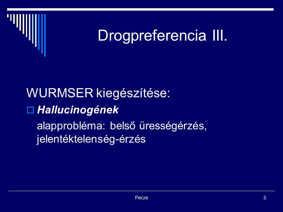 Drogpreferencia III. WURMSER kiegészítése: Hallucinogének