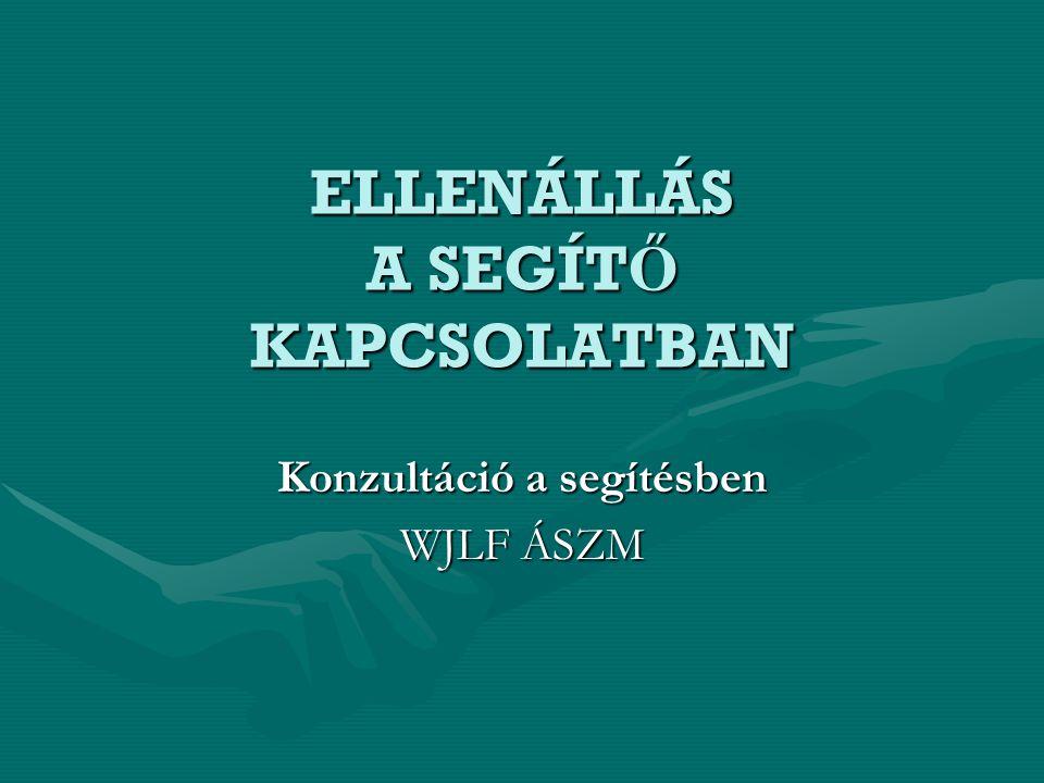 ELLENÁLLÁS A SEGÍTŐ KAPCSOLATBAN