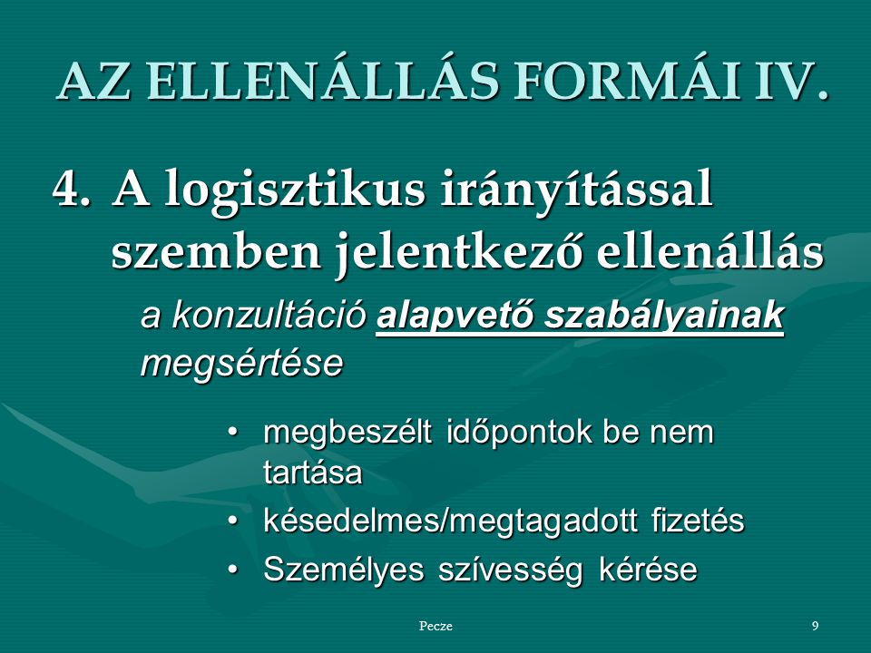 AZ ELLENÁLLÁS FORMÁI IV.