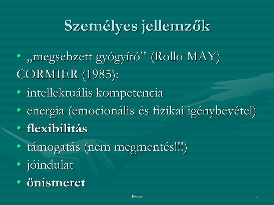 """Személyes jellemzők """"megsebzett gyógyító (Rollo MAY) CORMIER (1985):"""
