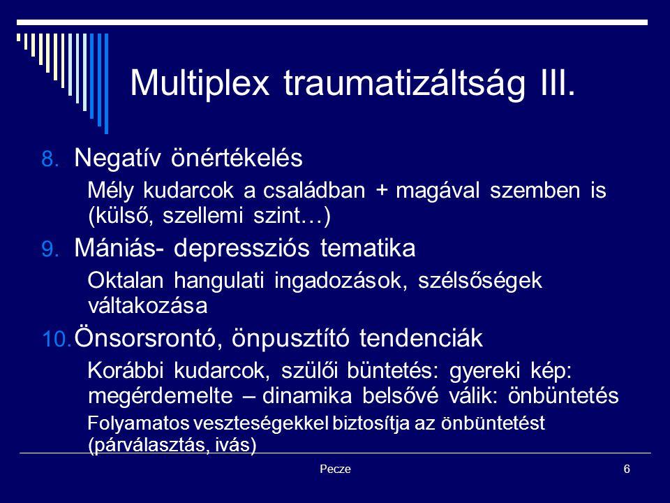 Multiplex traumatizáltság III.