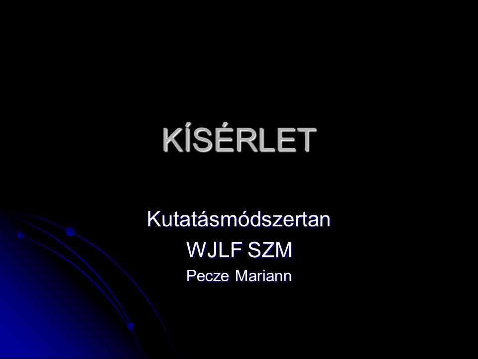 Kutatásmódszertan WJLF SZM Pecze Mariann