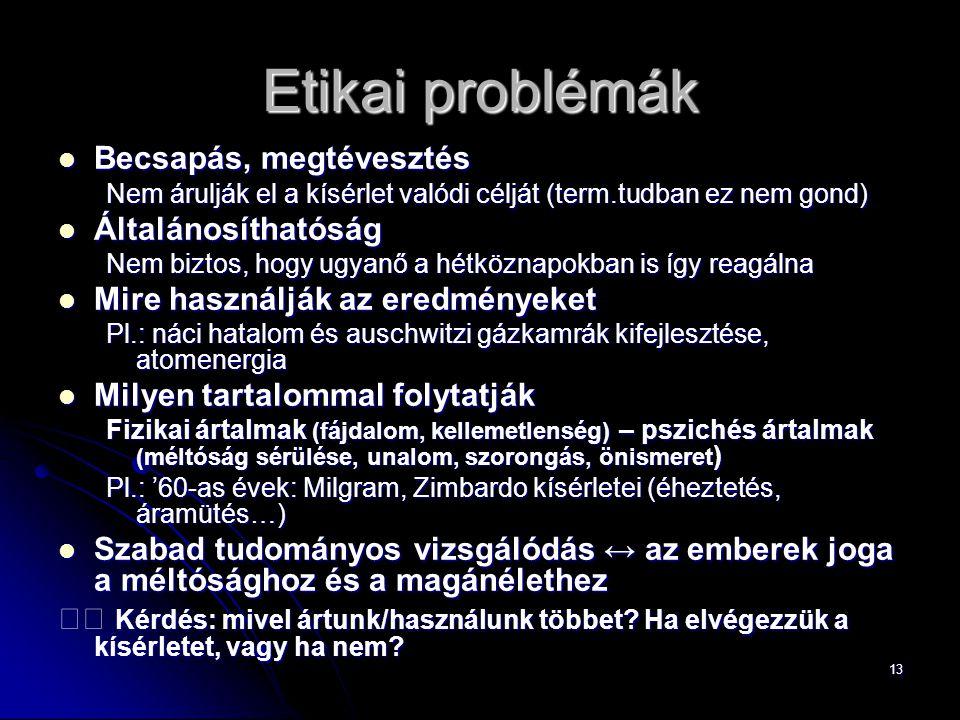 Etikai problémák Becsapás, megtévesztés Általánosíthatóság