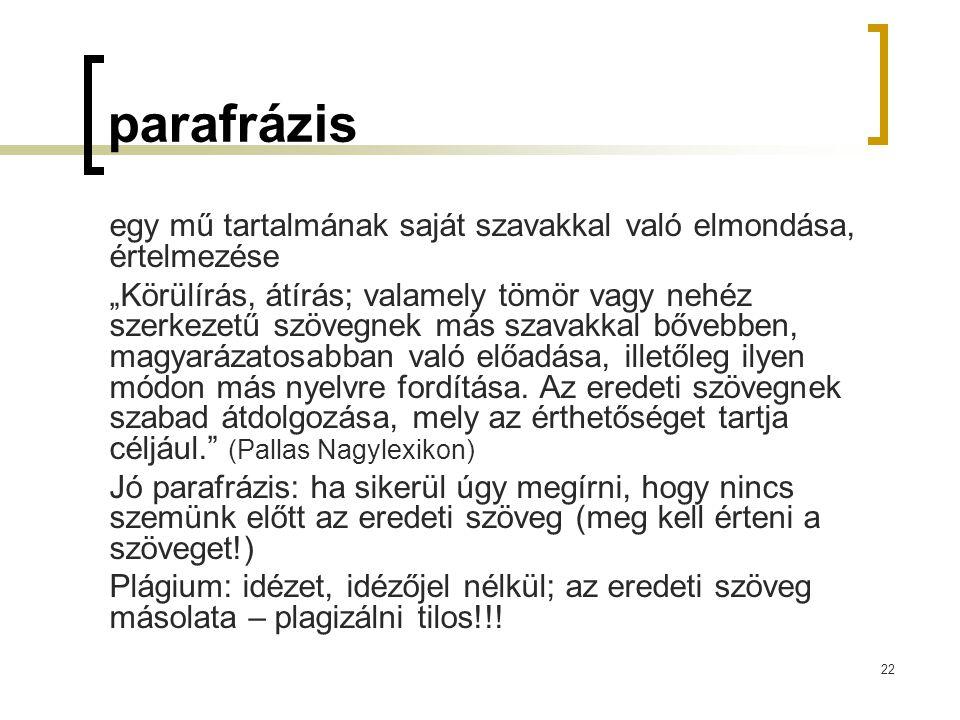 parafrázis egy mű tartalmának saját szavakkal való elmondása, értelmezése.