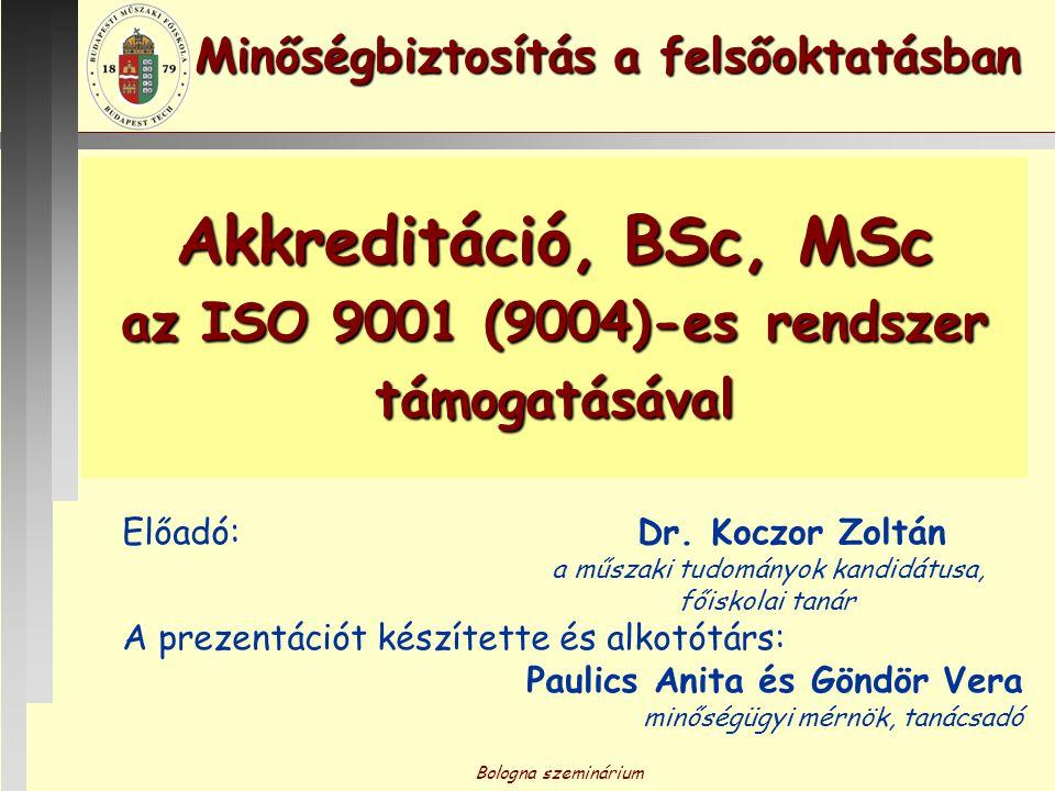 Akkreditáció, BSc, MSc az ISO 9001 (9004)-es rendszer támogatásával