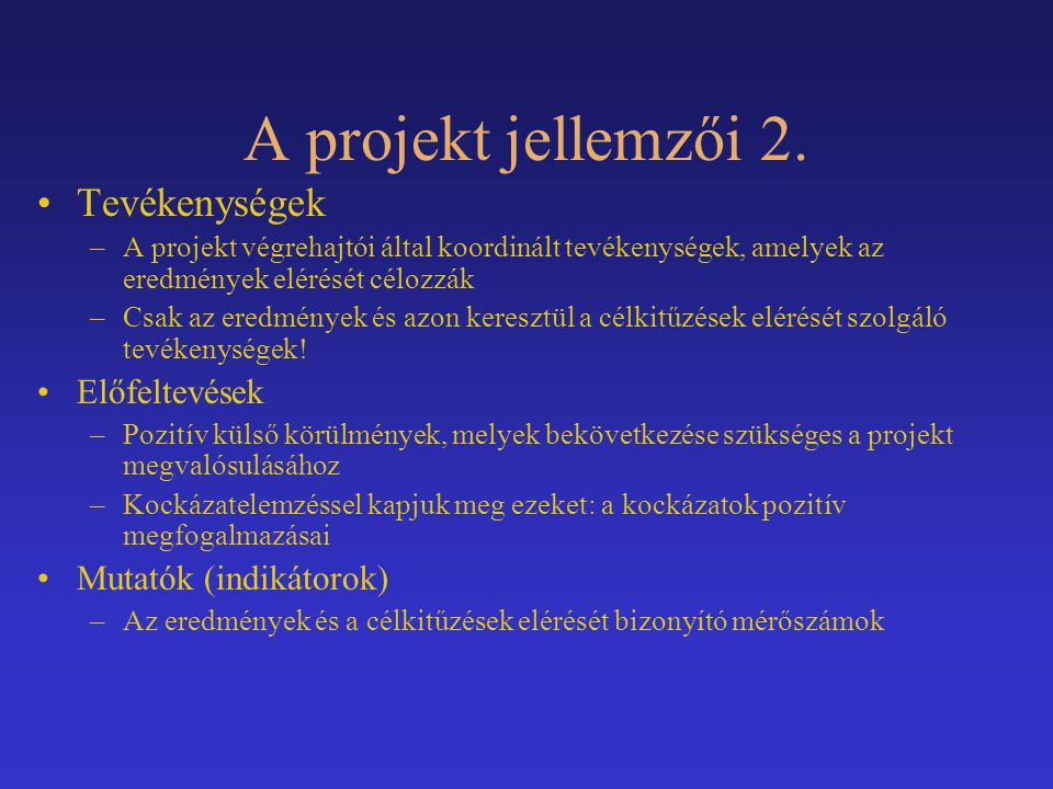 A projekt jellemzői 2. Tevékenységek Előfeltevések