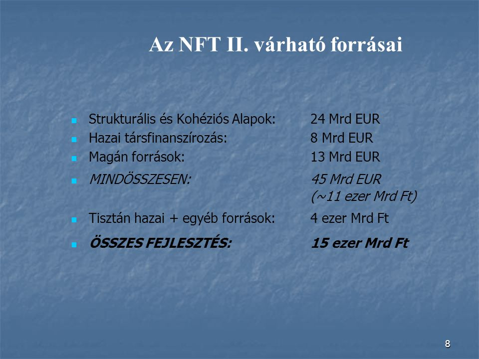 Az NFT II. várható forrásai