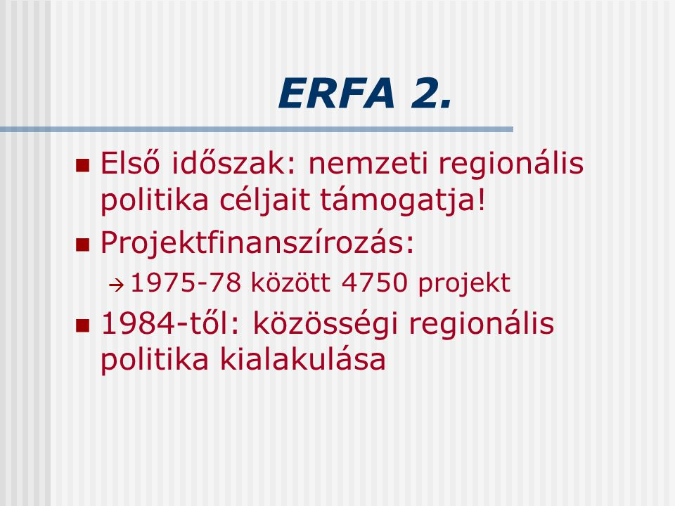 ERFA 2. Első időszak: nemzeti regionális politika céljait támogatja!