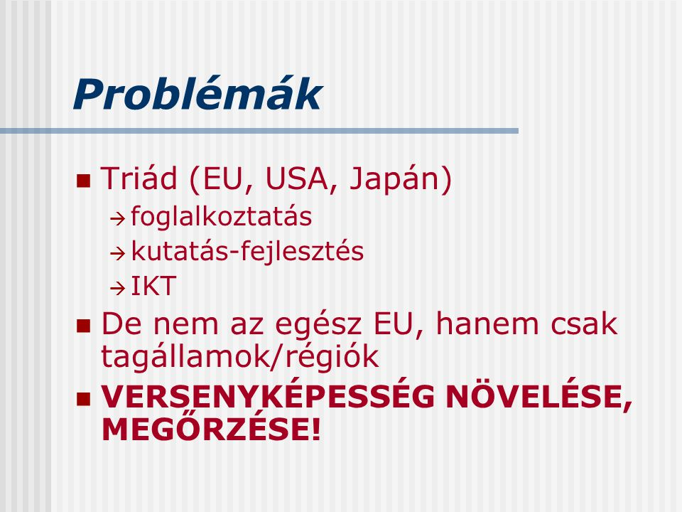 Problémák Triád (EU, USA, Japán)