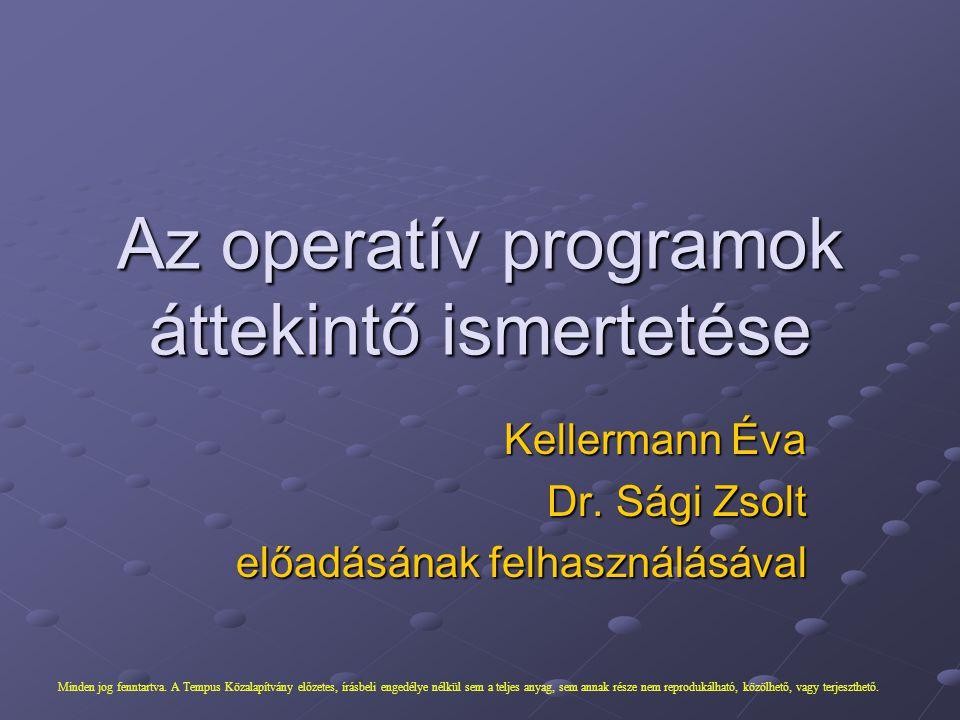 Az operatív programok áttekintő ismertetése