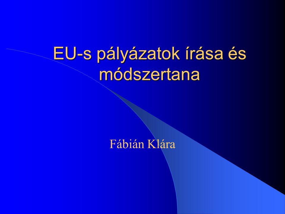 EU-s pályázatok írása és módszertana