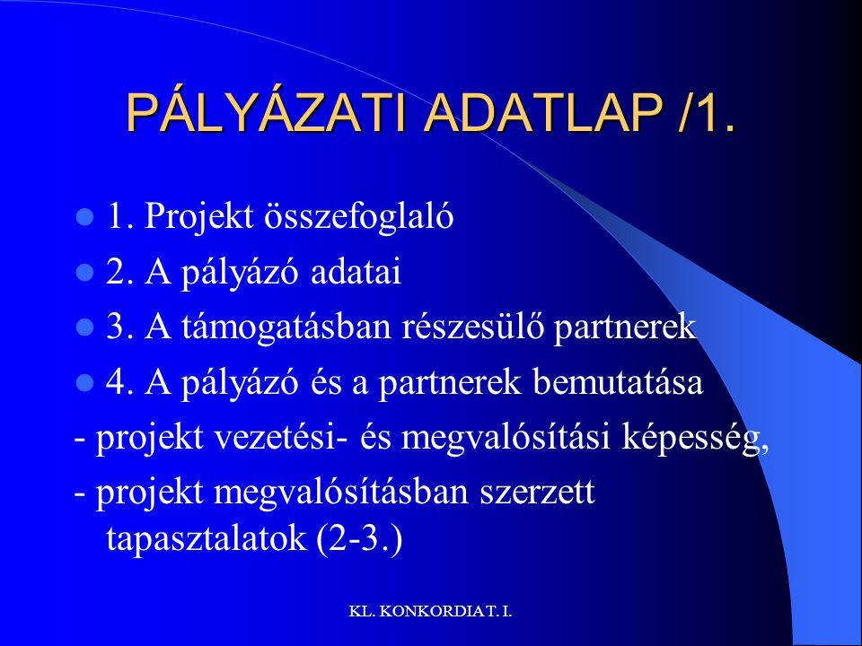 PÁLYÁZATI ADATLAP /1. 1. Projekt összefoglaló 2. A pályázó adatai