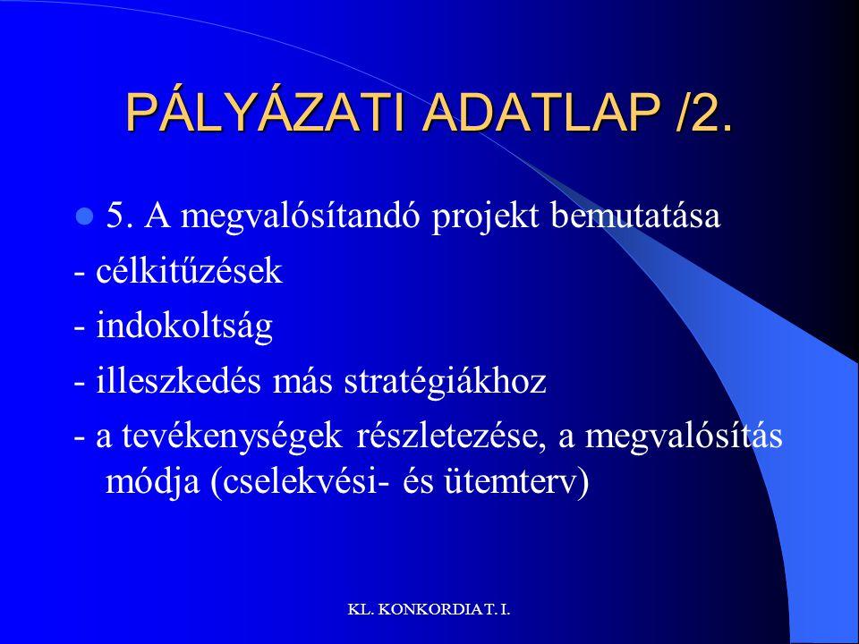 PÁLYÁZATI ADATLAP /2. 5. A megvalósítandó projekt bemutatása