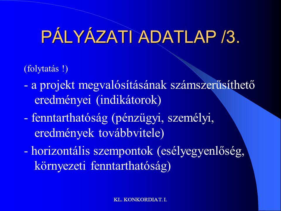 PÁLYÁZATI ADATLAP /3. (folytatás !) - a projekt megvalósításának számszerűsíthető eredményei (indikátorok)