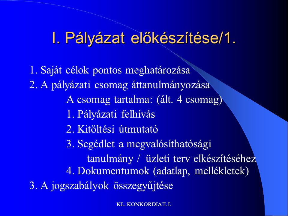 I. Pályázat előkészítése/1.
