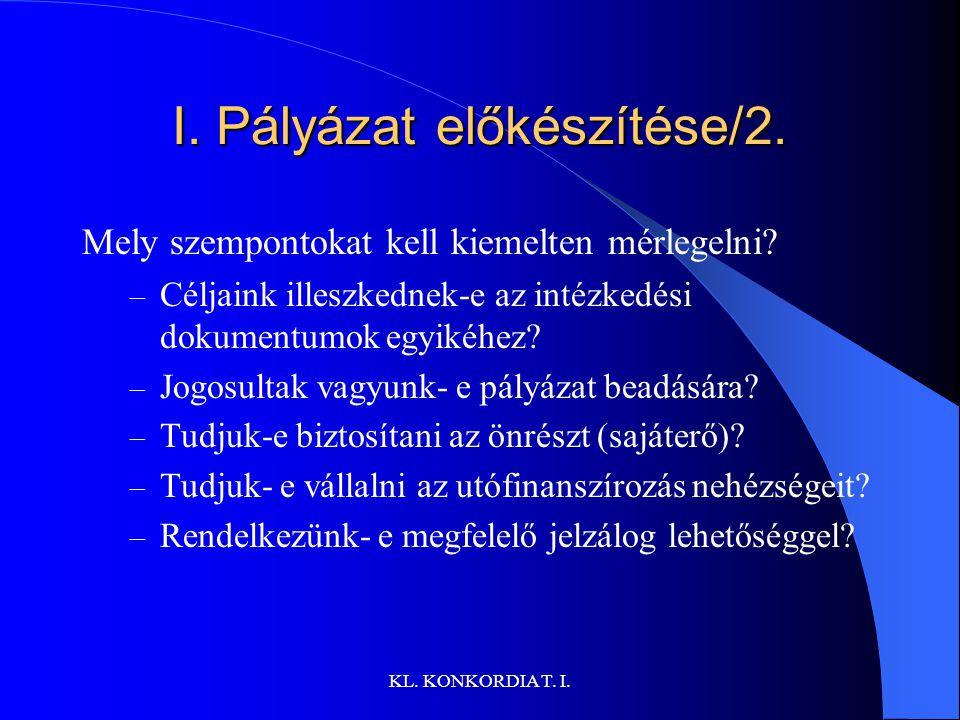 I. Pályázat előkészítése/2.