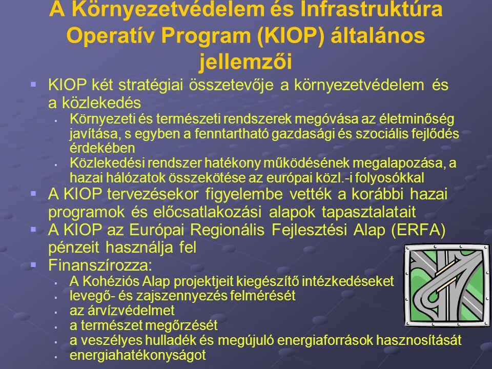 A Környezetvédelem és Infrastruktúra Operatív Program (KIOP) általános jellemzői
