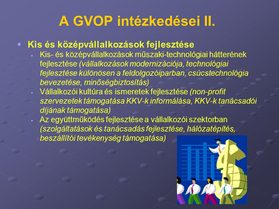 A GVOP intézkedései II. Kis és középvállalkozások fejlesztése