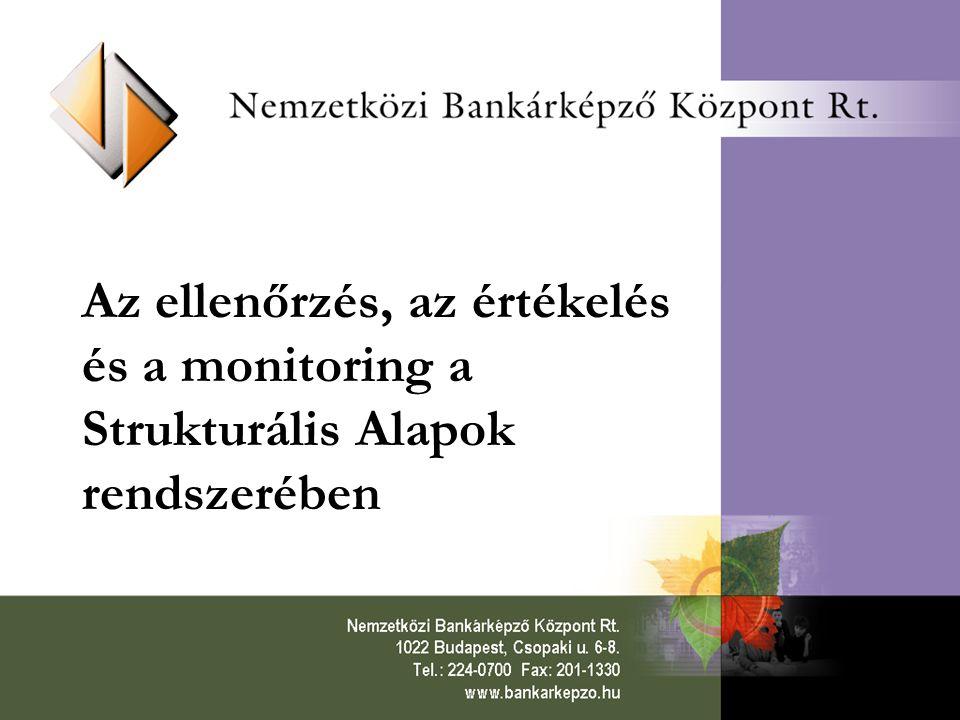 Az ellenőrzés, az értékelés és a monitoring a Strukturális Alapok rendszerében