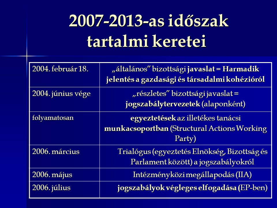 2007-2013-as időszak tartalmi keretei