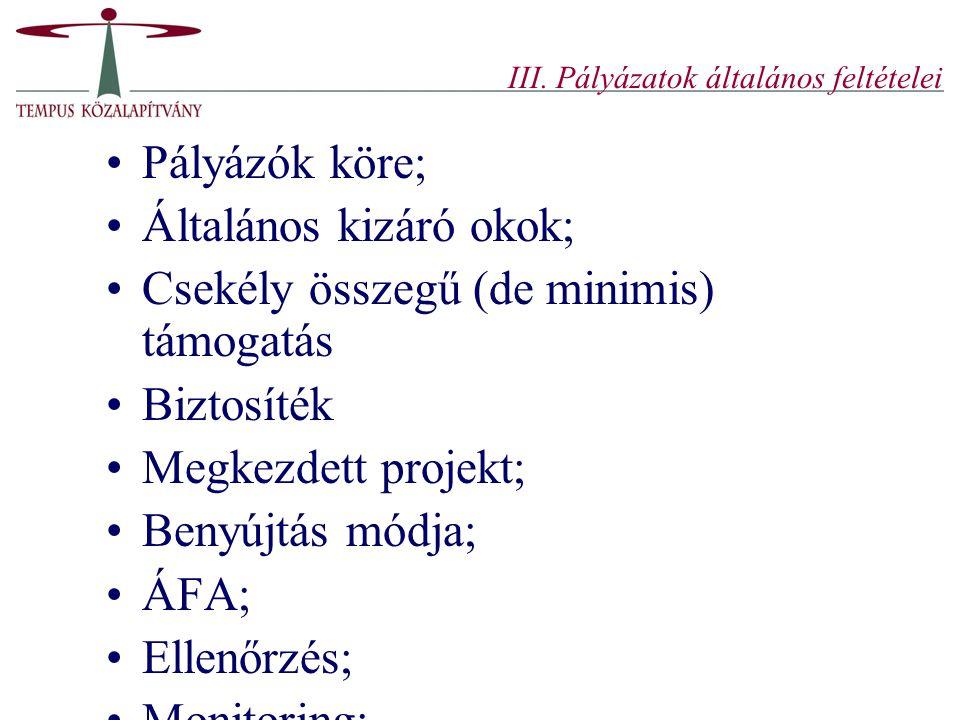 III. Pályázatok általános feltételei