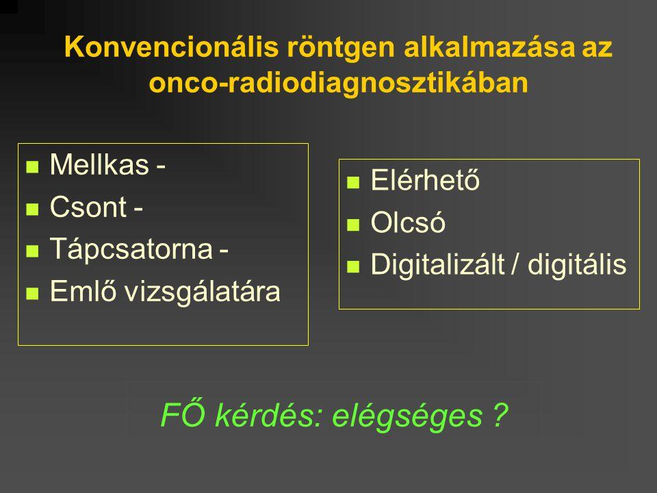 Konvencionális röntgen alkalmazása az onco-radiodiagnosztikában