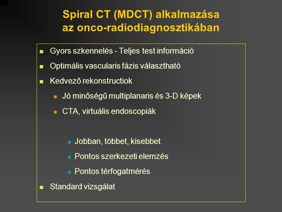 Spiral CT (MDCT) alkalmazása az onco-radiodiagnosztikában