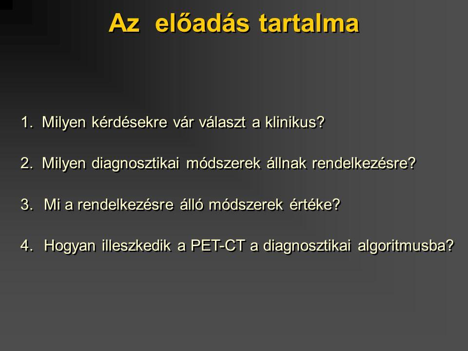 Az előadás tartalma 1. Milyen kérdésekre vár választ a klinikus