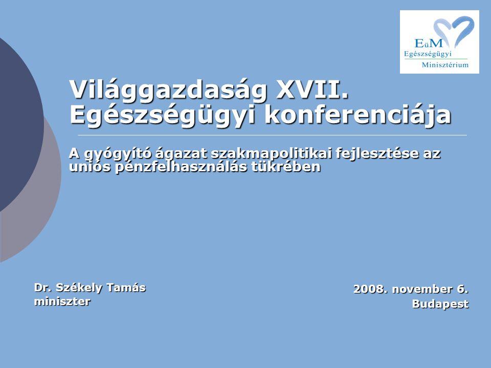 Világgazdaság XVII. Egészségügyi konferenciája
