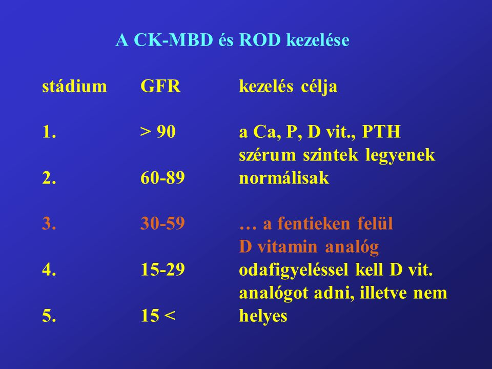 A CK-MBD és ROD kezelése stádium. GFR. kezelés célja. 1. > 90