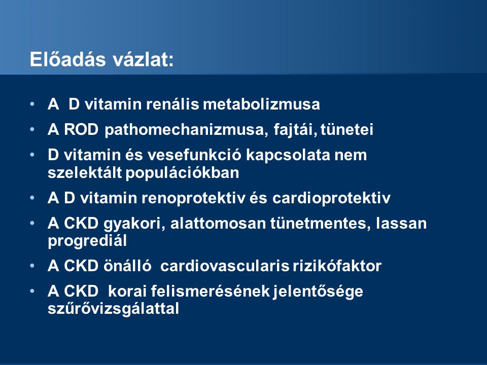 Előadás vázlat: A D vitamin renális metabolizmusa