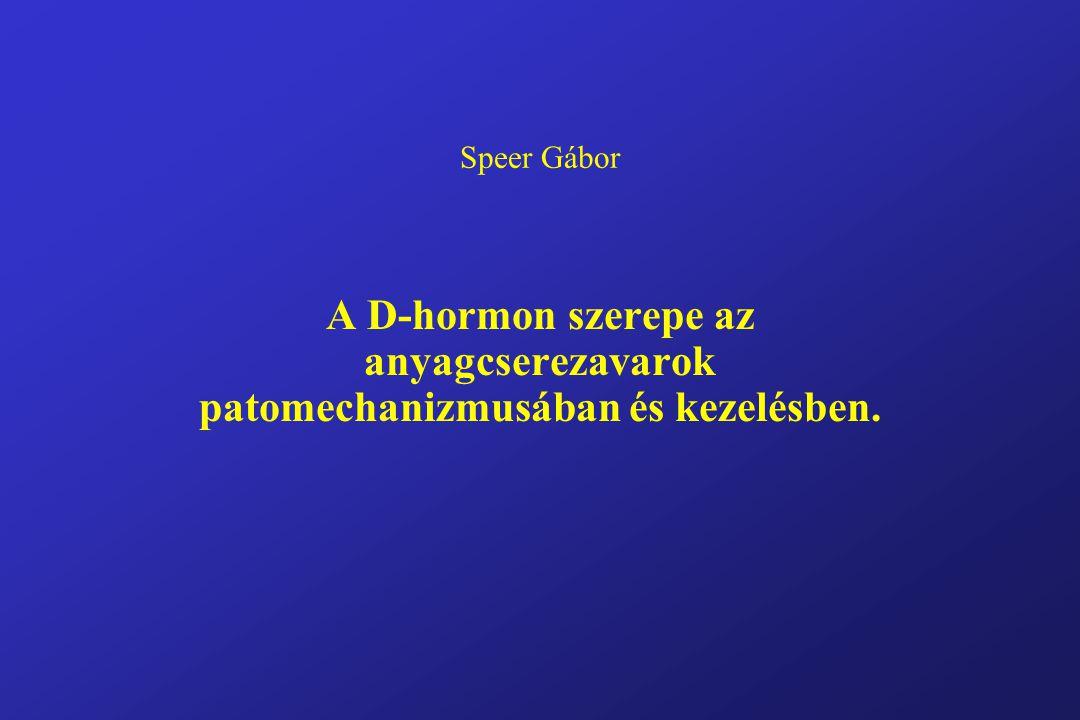 Speer Gábor A D-hormon szerepe az anyagcserezavarok patomechanizmusában és kezelésben.