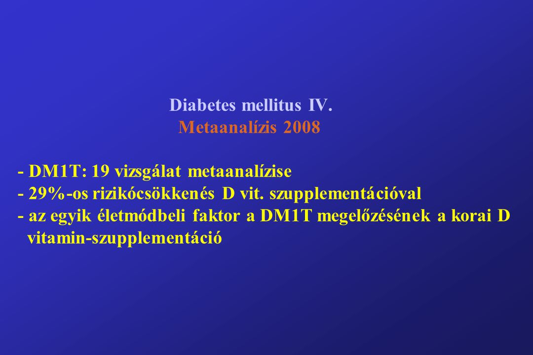Diabetes mellitus IV.
