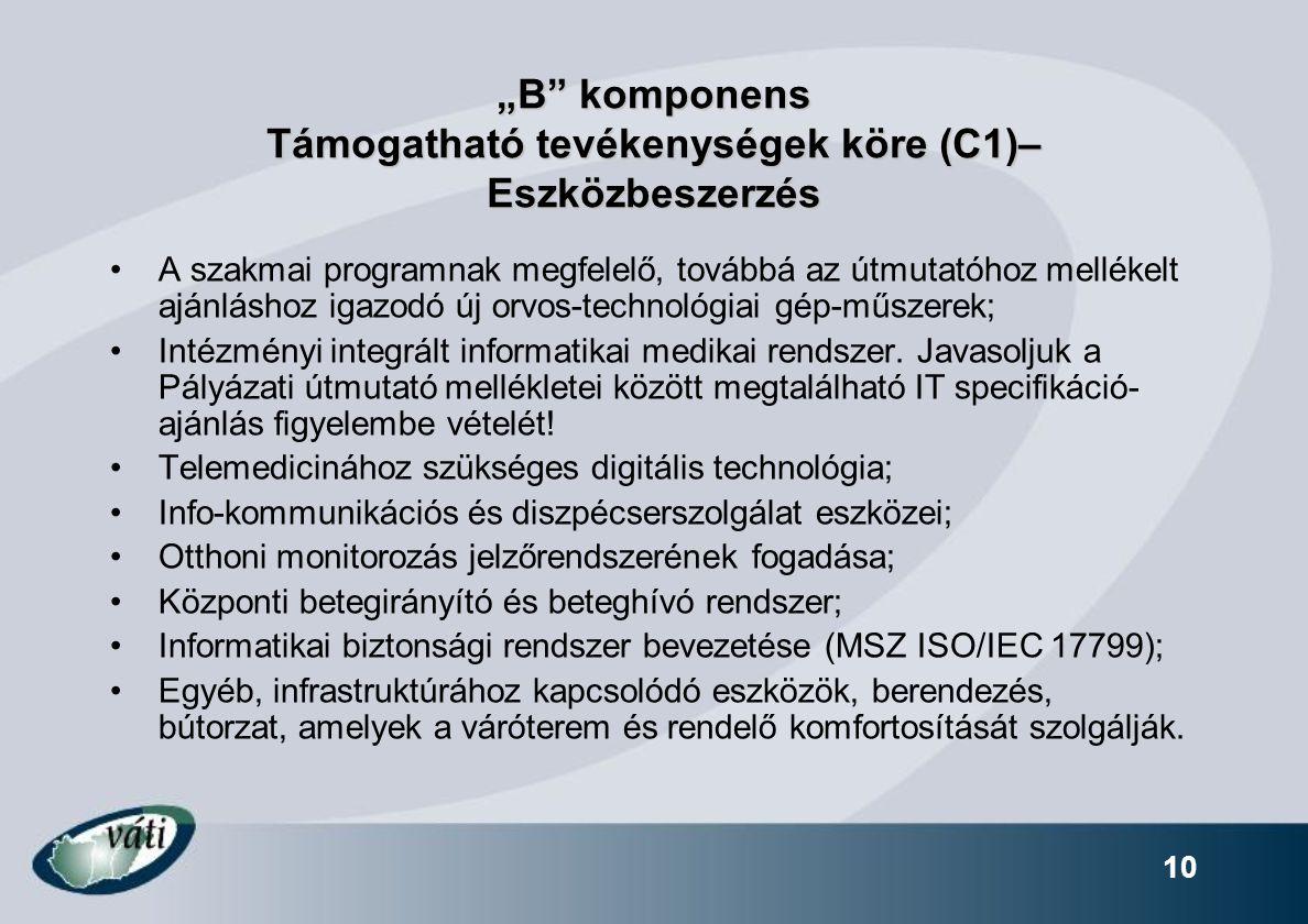 """""""B komponens Támogatható tevékenységek köre (C1)– Eszközbeszerzés"""