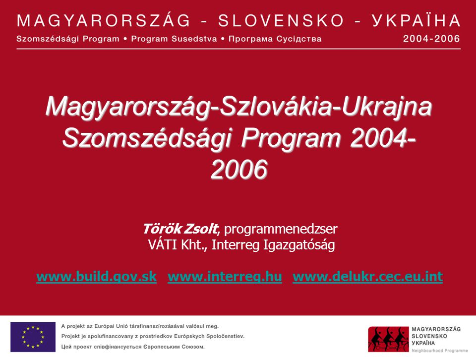 Magyarország-Szlovákia-Ukrajna Szomszédsági Program 2004-2006