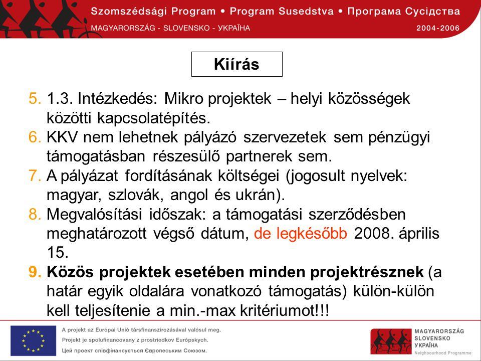 Kiírás 1.3. Intézkedés: Mikro projektek – helyi közösségek közötti kapcsolatépítés.