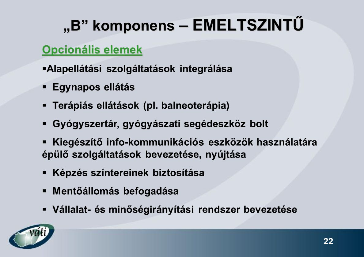 """""""B komponens – EMELTSZINTŰ"""