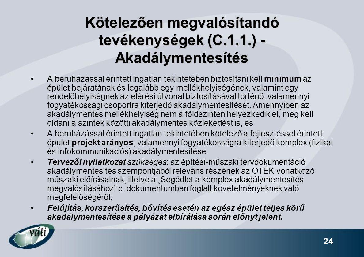 Kötelezően megvalósítandó tevékenységek (C.1.1.) - Akadálymentesítés